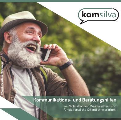 """Modern und Aktiv – Waldbesitzeransprache 2.0 mit dem Projekt """"KomSilva"""""""